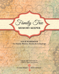 Family Tree Memory Keeper (Your Workbook for Family History, Stories and Genealogy) by Allison Dolan, Diane Haddad, 9781440330629