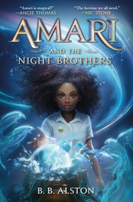Amari and the Night Brothers by B. B. Alston, 9780062975164