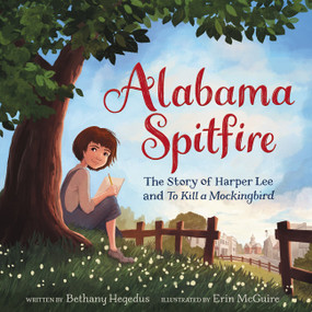 Alabama Spitfire: The Story of Harper Lee and To Kill a Mockingbird - 9780063037403 by Bethany Hegedus, Erin McGuire, 9780063037403