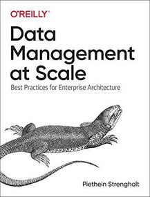 Data Management at Scale (Best Practices for Enterprise Architecture) by Piethein Strengholt, 9781492054788