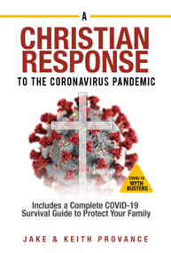 The Christian Response to the Coronavirus Pandemic by Jake Provance, Keith Provance, 9781949106374