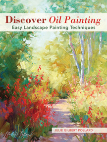 Discover Oil Painting (Easy Landscape Painting Techniques) by Julie Gilbert Pollard, 9781440341281