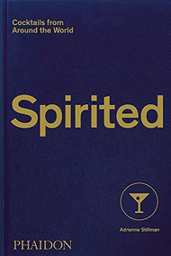 Spirited (Cocktails from Around the World) by Adrienne Stillman, Andy Sewell, 9781838661618