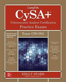 CompTIA CySA+ Cybersecurity Analyst Certification Practice Exams (Exam CS0-002) by Kelly Sparks, 9781260473636