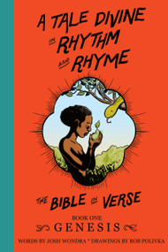 A Tale Divine in Rhythm and Rhyme - The Bible in Verse (Book One - Genesis) by Rob Polivka, Josh Wondra, 9781632695369