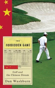 Forbidden Game (Golf and the Chinese Dream) - 9781851689484 by Dan Washburn, 9781851689484