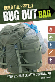 Build the Perfect Bug Out Bag (Your 72-Hour Disaster Survival Kit) by Creek Stewart, Jacqueline Musser, 9781440318740