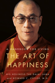 The Art of Happiness (A Handbook for Living) by Dalai Lama, 9781573227544