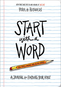 Start with a Word (Guided Journal) (A Journal for Finding Your Voice) by Peter H. Reynolds, 9781419738296