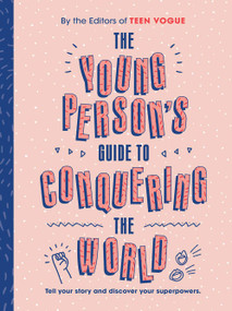 The Young Person's Guide to Conquering the World (Guided Journal) (A Guided Journal by Teen Vogue) by Teen Vogue, Joni Majer, 9781419733949