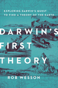 Darwin's First Theory (Exploring Darwin's Quest for a Theory of Earth) by Rob Wesson, 9781681773162
