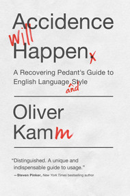 Accidence Will Happen by Oliver Kamm, 9781681774237