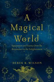 A Magical World by Derek K Wilson, 9781643131467