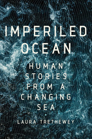Imperiled Ocean (Human Stories from a Changing Sea) by Laura Trethewey, 9781643131986