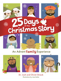 25 Days of the Christmas Story (An Advent Family Experience) by Josh Straub, Christi Straub, Jane Butler, 9781087730387
