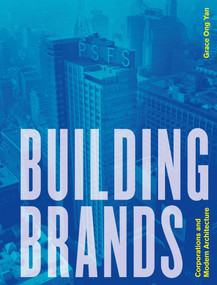Building Brands (Corporations and Modern Architecture) by Grace Ong Yan, 9781848224070