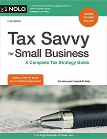 Tax Savvy for Small Business (A Complete Tax Strategy Guide) - 9781413328165 by Frederick W. Daily, 9781413328165