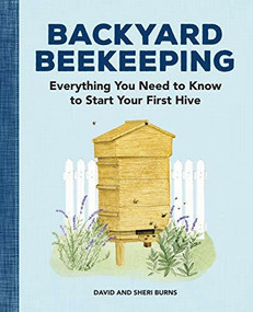 Backyard Beekeeping (Everything You Need to Know to Start Your First Hive) by David Burns, Sheri Burns, 9781647395148