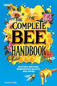 The Complete Bee Handbook (History, Recipes, Beekeeping Basics, and More) by Dewey M. Caron, 9781646119875
