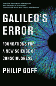 Galileo's Error (Foundations for a New Science of Consciousness) - 9780525564775 by Philip Goff, 9780525564775