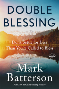 Double Blessing (Don't Settle for Less Than You're Called to Bless) by Mark Batterson, 9780735291133