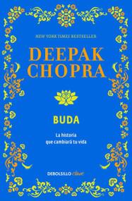 Buda: Una historia de iluminacion / Buddha: A Story of Enlightenment (Una historia de iluminacion) by Deepak Chopra, M.D., 9786073139984