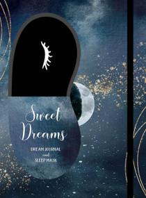 Sweet Dreams Sleep Kit (Sleep Journal and Mask) by Editors of Rock Point, 9781631066856