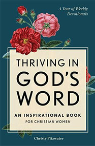 Thriving in God's Word (An Inspirational Book for Christian Women) by Christy Fitzwater, 9781646119394