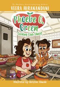 Cooking Club Chaos! #4 by Veera Hiranandani, Christine Almeda, 9780593096956