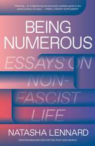 Being Numerous (Essays on Non-Fascist Life) - 9781788734608 by Natasha Lennard, 9781788734608