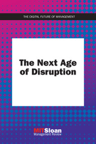 The Next Age of Disruption by MIT Sloan Management Review, 9780262542210