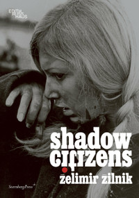 Zelimir Zilnik (Shadow Citizens) by What, How & For Whom/WHW, 9783956795206