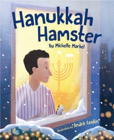 Hanukkah Hamster by Michelle Markel, André Ceolin, 9781585363995