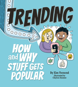 Trending (How and Why Stuff Gets Popular) by Kira Vermond, Clayton Hanmer, 9781771473255