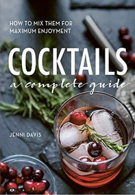 Cocktails (A Complete Guide - How to Mix Them for Maximum Enjoyment) - 9780785838869 by Jenni Davis, 9780785838869