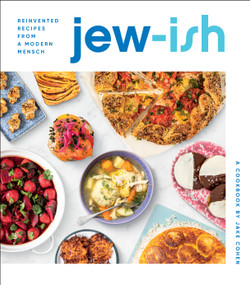 Jew-ish: A Cookbook (Reinvented Recipes from a Modern Mensch) by Jake Cohen, 9780358353980