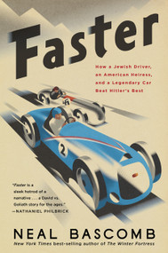 Faster (How a Jewish Driver, an American Heiress, and a Legendary Car Beat Hitler's Best) - 9780358508120 by Neal Bascomb, 9780358508120