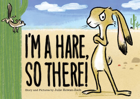 I'm a Hare, So There! by Julie Rowan-Zoch, 9780358125068