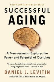 Successful Aging (A Neuroscientist Explores the Power and Potential of Our Lives) - 9781524744205 by Daniel J. Levitin, 9781524744205
