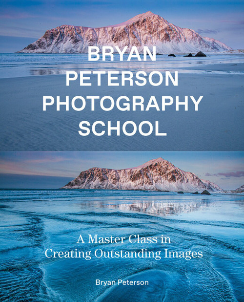 Bryan Peterson Photography School (A Master Class in Creating Outstanding Images) by Bryan Peterson, 9780770433093