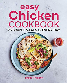 Easy Chicken Cookbook (75 Simple Meals for Every Day) by Sheila Thigpen, 9781647392109