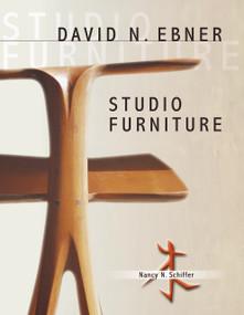 David N. Ebner: Studio Furniture (Studio Furniture) by Nancy N. Schiffer, 9780764344145