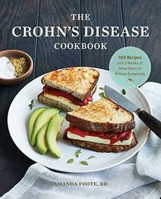 The Crohn's Disease Cookbook (100 Recipes and 2 Weeks of Meal Plans to Relieve Symptoms) by Amanda Foote, 9781647393137