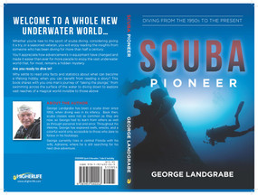 SCUBA Pioneer (Diving from the 1950's to the Present) by George Landgrabe, 9781951492243