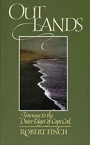 Outlands (Journeys to the Outer Edges of Cape Cod) by Robert Finch, 9780879237424