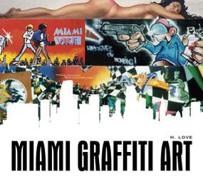 Miami Graffiti Art by H. Love, 9780764345647