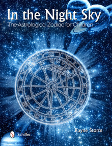 In the Night Sky (The Astrological Zodiac for Children) by Rayne Storm, 9780764345036