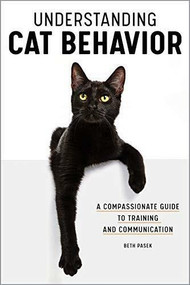 Understanding Cat Behavior (A Compassionate Guide to Training and Communication) by Beth Pasek, 9781647396145