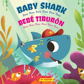 Baby Shark / Bebé Tiburón (Bilingual) (Doo Doo Doo Doo Doo Doo / Duu Duu Duu Duu Duu Duu) by Scholastic, John John Bajet, 9781338601121