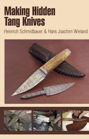 Making Hidden Tang Knives by Heinrich Schmidbauer, 9780764340147